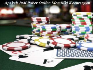Apakah Judi Poker Online Memiliki Kecurangan