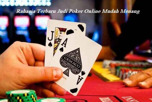 Rahasia Terbaru Judi Poker Online Mudah Menang